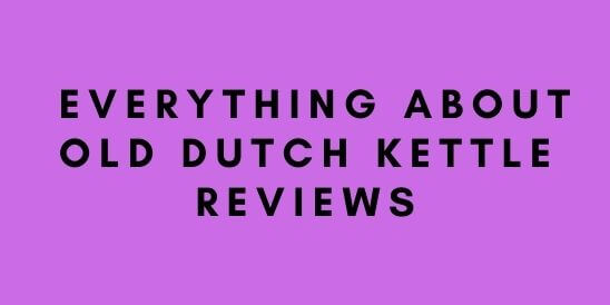 Everything About Old Dutch Tea Kettle Reviews - Dthai