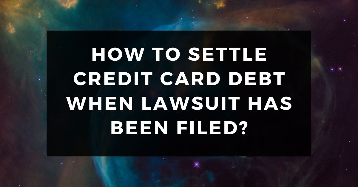 How To Settle Credit Card Debt When Lawsuit Has Been Filed - Dthai