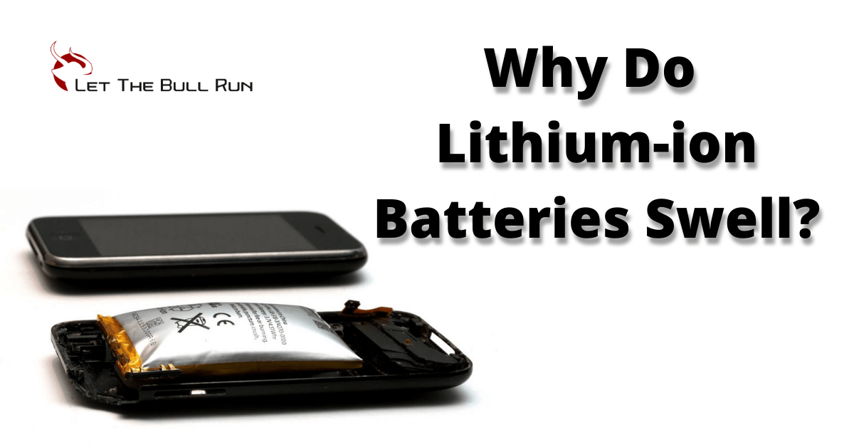 Why do lithium-ion batteries swell?